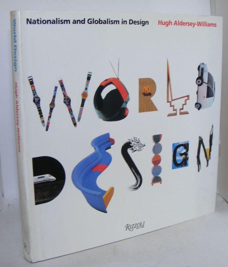 WORLD DESIGN Nationalism and Globalism in Design. ALDERSEY-WILLIAMS Hugh.