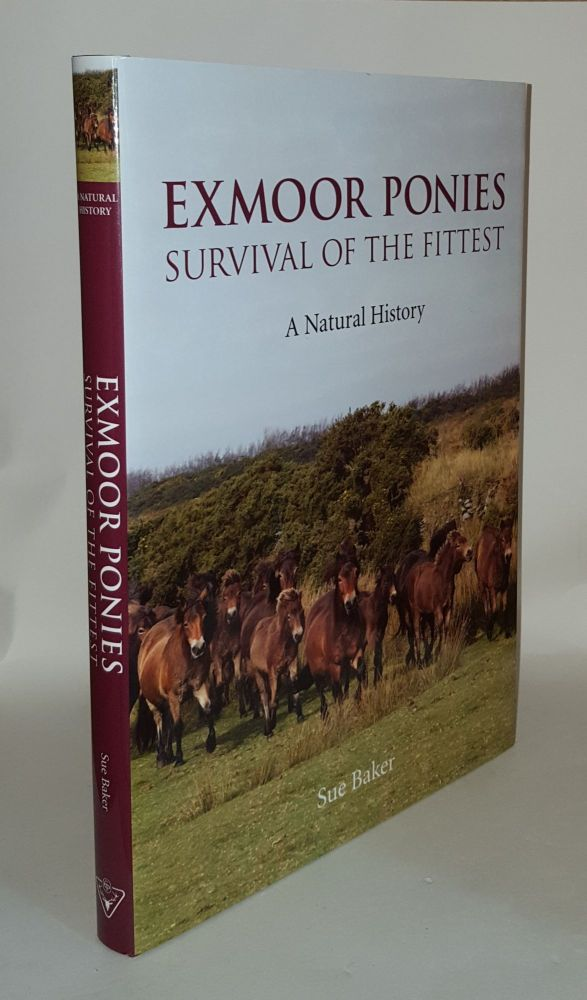 EXMOOR PONIES Survival of the Fittest a Natural History. BAKER Sue.