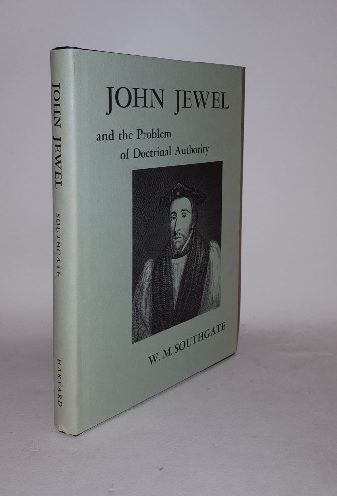 JOHN JEWEL And the Problem of Doctrinal Authority. SOUTHGATE W. M.