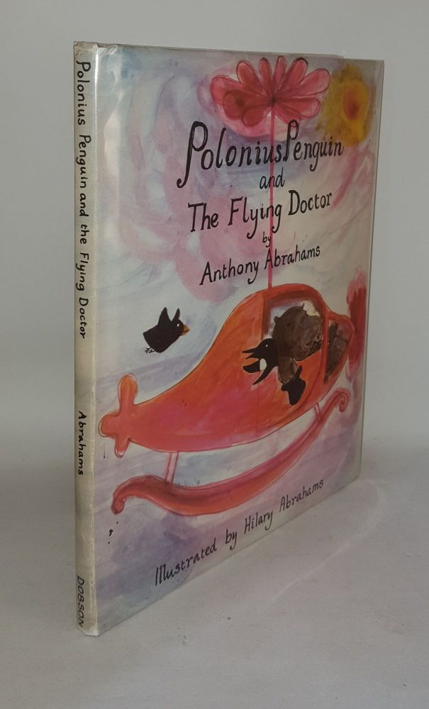POLONIUS PENGUIN AND THE FLYING DOCTOR. ABRAHAMS Hilary ABRAHAMS Anthony.