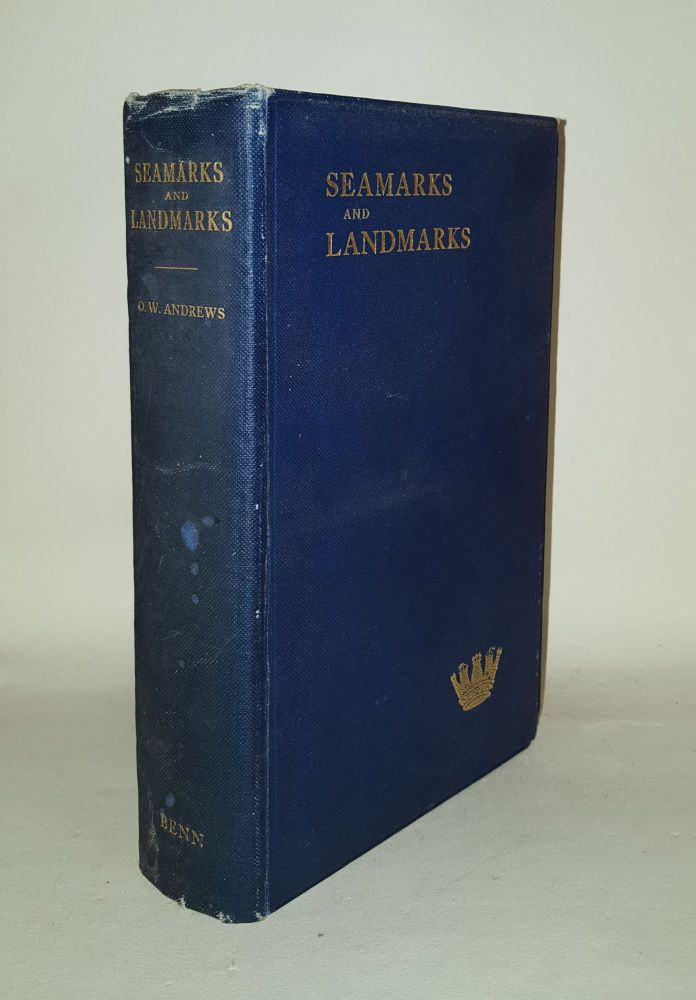 SEAMARKS AND LANDMARKS Being Leaves from the Log of Surgeon Captain O. W. Andrews. ANDREWS O. W.