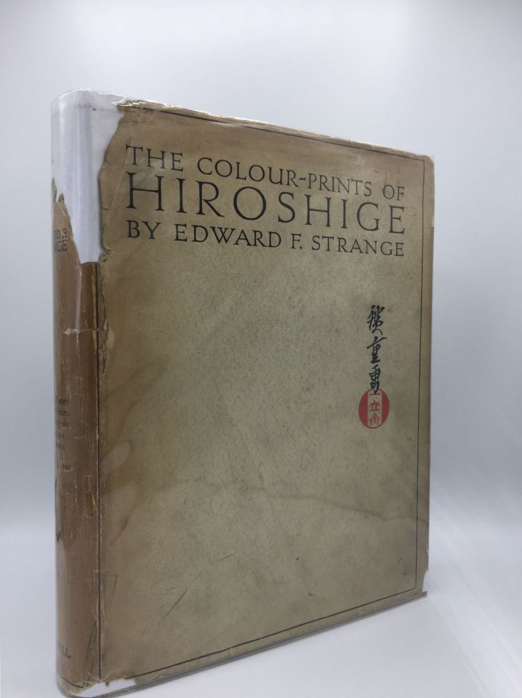THE COLOUR PRINTS OF HIROSHIGE. STRANGE Edward F.