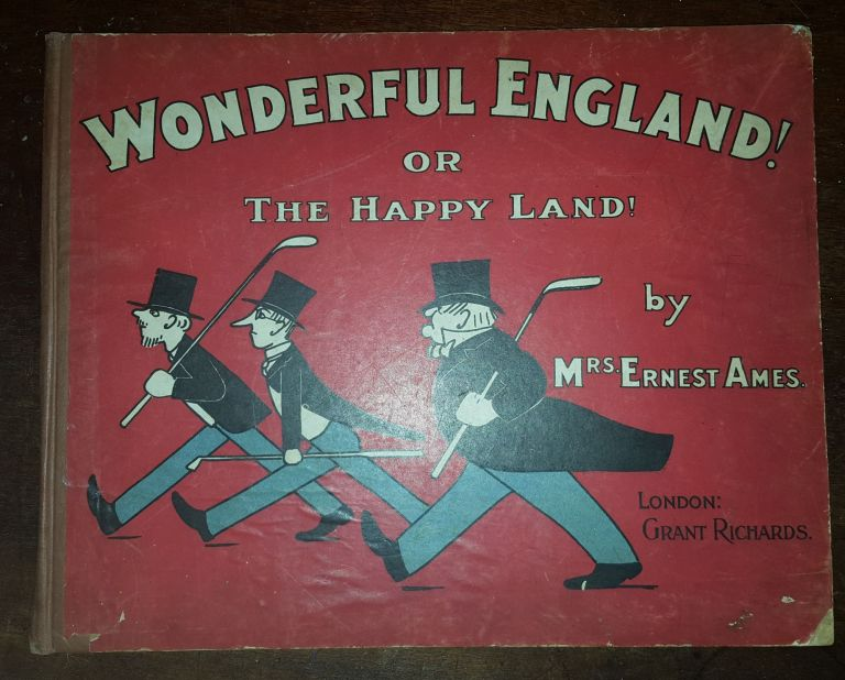 WONDERFUL ENGLAND Or the Happy Land. AMES Mrs Ernest.