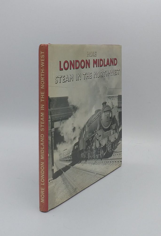 MORE LONDON MIDLAND STEAM IN THE NORTH-WEST. DYCKHOFF N. F. W.