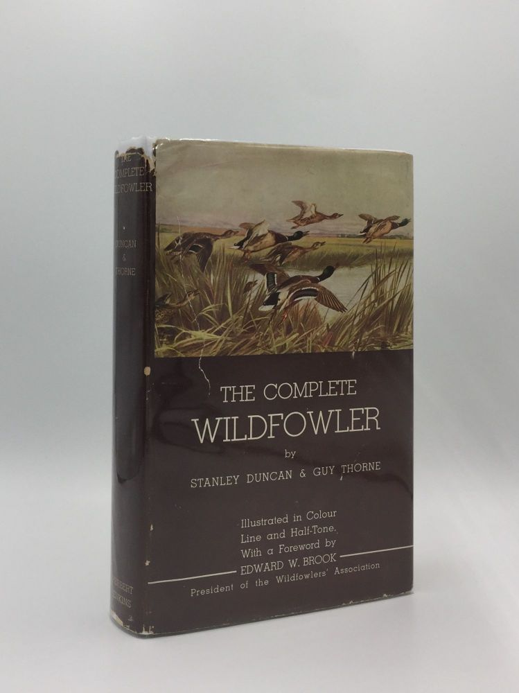 THE COMPLETE WILDFOWLER Ashore and Afloat. THORNE Guy DUNCAN Stanley.