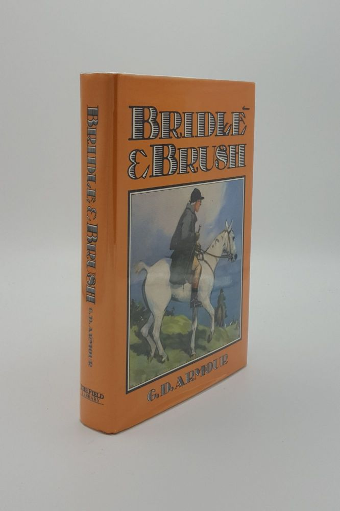 BRIDLE AND BRUSH Reminiscences of an Artist Sportsman. ARMOUR G. Denholm.