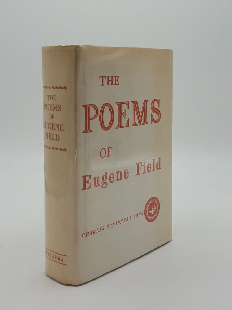 THE POEMS OF EUGENE FIELD Complete Edition. FIELD Eugene.