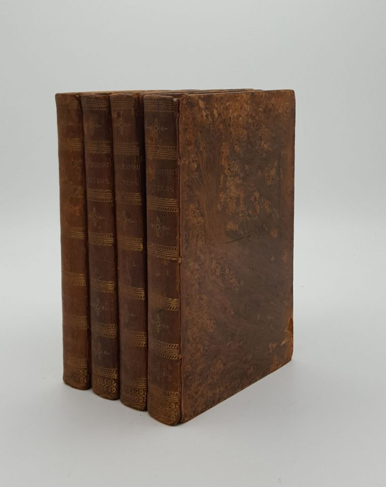 LETTERS WRITTEN BY THE LATE RIGHT HONOURABLE PHILIP DORMER STANHOPE EARL OF CHESTERFIELD To His Son Philip Stanhope Late Envoy Extraordinary at the Court of Dresden Together with Several other Pieces on Various Subjects In Four Volumes. CHESTERFIELD Philip Dormer Stanhope Earl of.