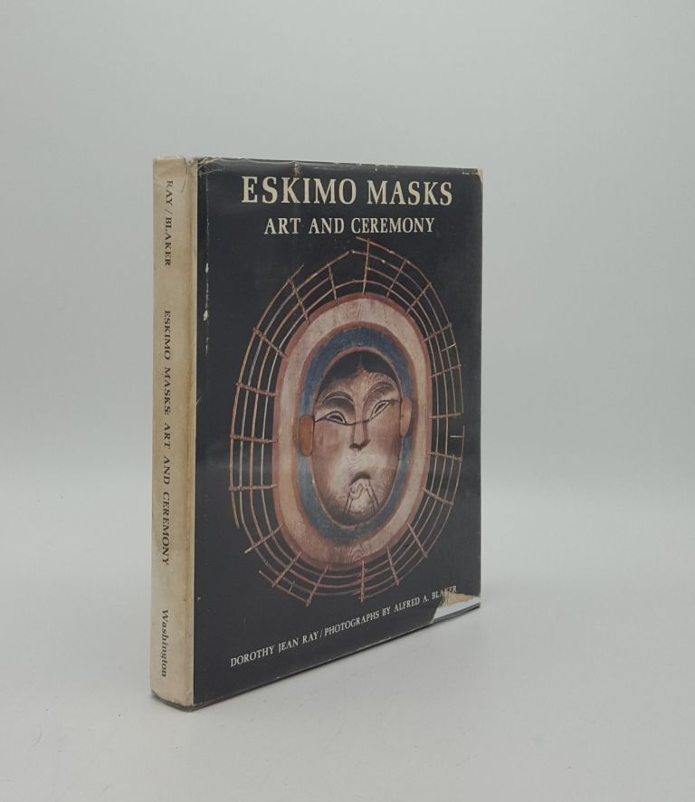 ESKIMO MASKS Art and Ceremony. BLAKER Alfred A. RAY Dorothy Jean.