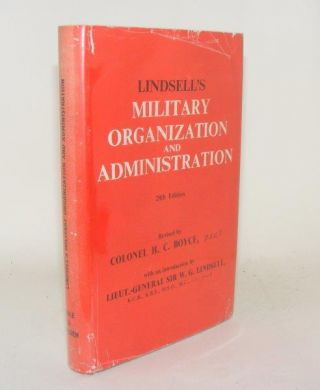 LINDSELL'S MILITARY ORGANIZATION AND ADMINISTRATION. BOYCE H. C
