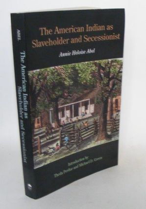 THE AMERICAN INDIAN AS SLAVEHOLDER AND SUCESSIONIST. ABEL Annie Heloise