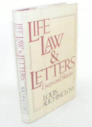 LIFE LAW AND LETTERS Essays And Sketches. AUCHINCLOSS Louis