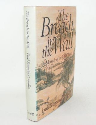 THE BREACH IN THE WALL A Memoir of the Old China. SAUNDERS CANDLIN Enid.