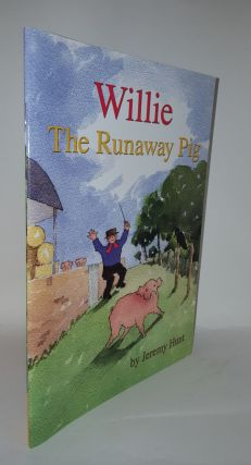 WILLIE The Runaway Pig. HUNT Jeremy