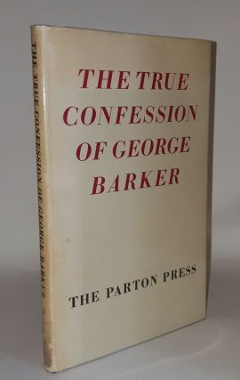 THE TRUE CONFESSIONS OF GEORGE BARKER. BARKER George