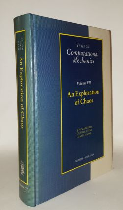 AN EXPLORATION OF CHAOS Texts on Computational Mechanics. FAUST G. ARGYRIS J., HAASSE M.
