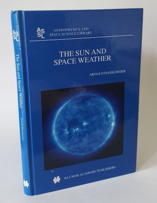 THE SUN AND SPACE WEATHER. HANSLMEIER Arnold