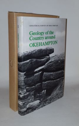 GEOLOGY OF THE COUNTRY AROUND OKEHAMPTON Geological Survey of Great Britain. EDMONDS E. A