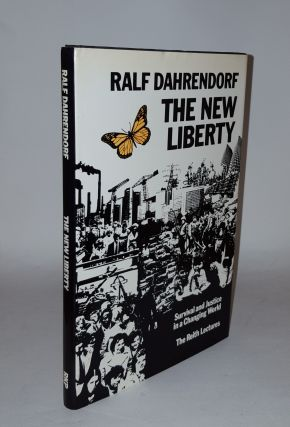 THE NEW LIBERTY Survival and Justice in a Changing World. DAHRENDORF Ralf