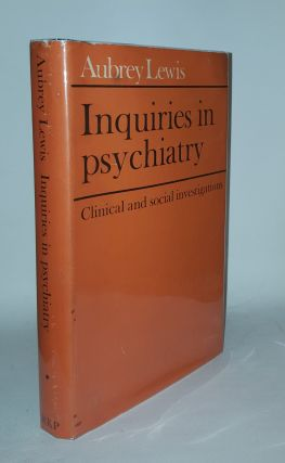 INQUIRIES IN PSYCHIATRY Clinical and Social Investigations. LEWIS Aubrey.