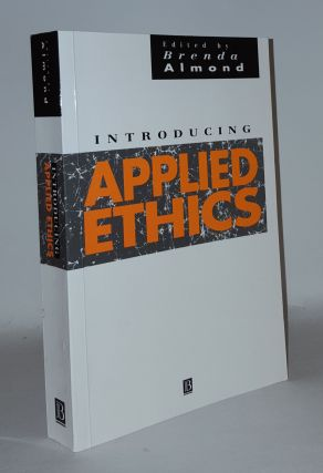 INTRODUCING APPLIED ETHICS. ALMOND Brenda
