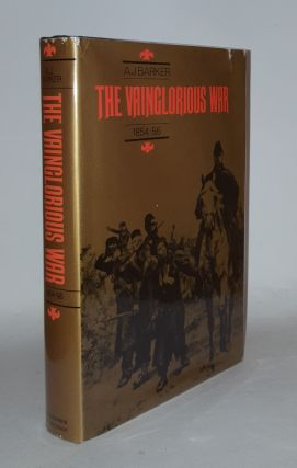 THE VAINGLORIOUS WAR 1854-56. BARKER A. J.