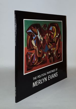 THE POLITICAL PAINTINGS OF MERLYN EVANS 1930-1950 Exhibition Catalogue. EVANS Merlyn