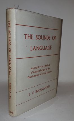 THE SOUNDS OF LANGUAGE An Inquiry Into the Role of Genetic Factors in the Development of Sound...