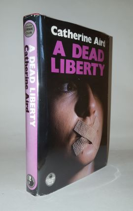 A DEAD LIBERTY. AIRD Catherine