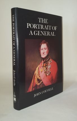 THE PORTRAIT OF A GENERAL A Chronicle of the Napoleonic Wars. COLVILLE John.