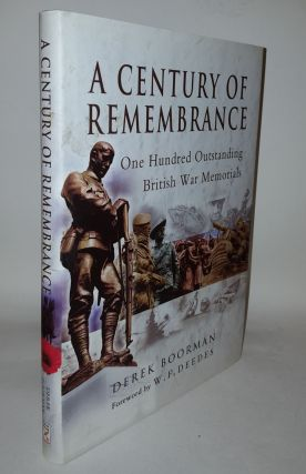 A CENTURY OF REMEMBRANCE One Hundred Outstanding British War Memorials. BOORMAN Derek