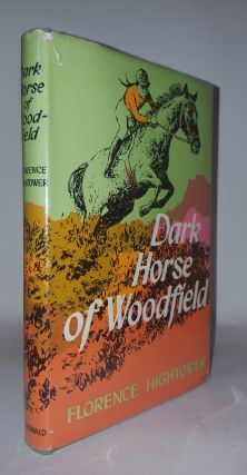 DARK HORSES OF WOODFIELD [Signed by Noel Streatfeild]. HIGHTOWER Florence
