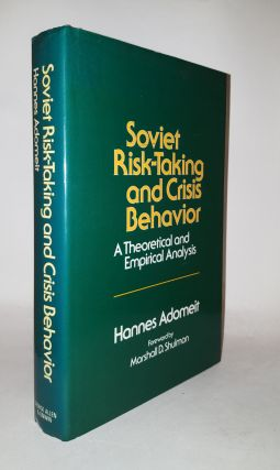 SOVIET RISK-TAKING AND CRISIS BEHAVIOR A Theoretical and Empirical Analysis. ADOMEIT Hannes