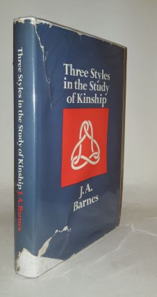 THREE STYLES IN THE STUDY OF KINSHIP. BARNES J. A