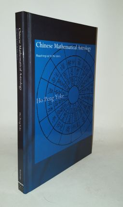 CHINESE MATHEMATICAL ASTROLOGY Reaching Out to the Stars. YOKE Ho Peng