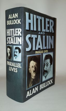 HITLER AND STALIN Parallel Lives. BULLOCK Alan