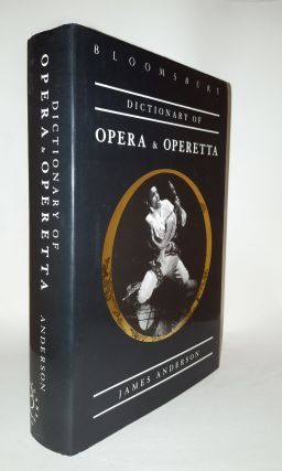 DICTIONARY OF OPERA & OPERETTA. ANDERSON James