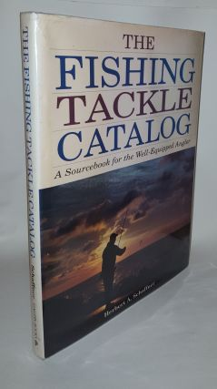 THE FISHING TACKLE CATALOG A Sourcebook For The Well-Equipped Angler