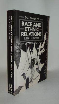 DICTIONARY OF RACE AND ETHNIC RELATIONS. CASHMORE E. Ellis