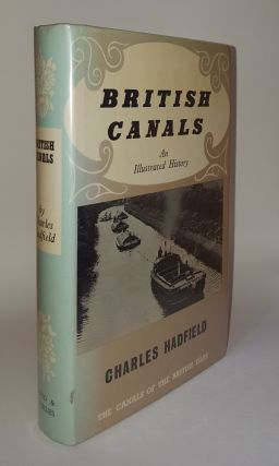 BRITISH CANALS An Illustrated History. HADFIELD C