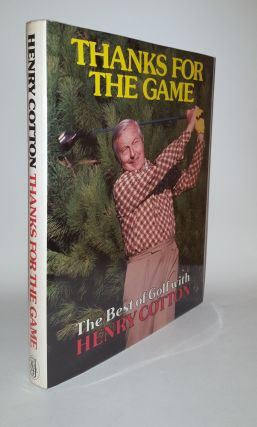 THANKS FOR THE GAME The Best of Golf with Henry Cotton. COTTON Henry