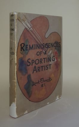 REMINISCENCES OF A SPORTING ARTIST. EDWARDS Lionel