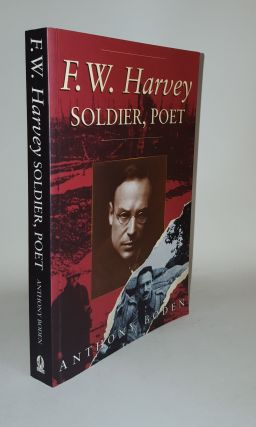 F.W. HARVEY Soldier Poet. BODEN Anthony