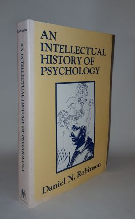 AN INTELLECTUAL HISTORY OF PSYCHOLOGY. ROBINSON Daniel N