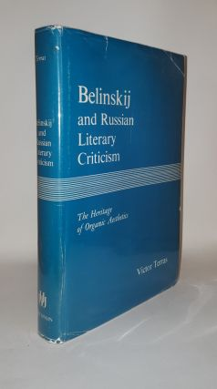 BELINSKIJ AND RUSSIAN LITERARY CRITICISM The Heritage of Organic Aesthetics. TERRAS Victor