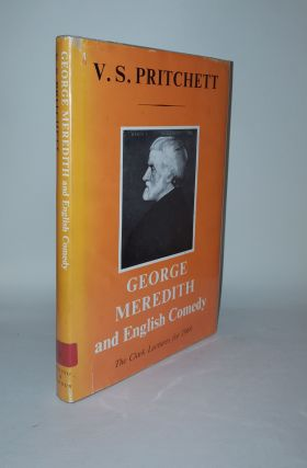 GEORGE MEREDITH AND ENGLISH COMEDY The Clark Lectures for 1969. PRITCHETT V. S.