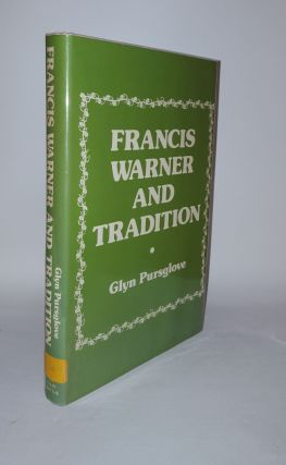 FRANCIS WARNER AND TRADITION. PURSGLOVE Glyn.