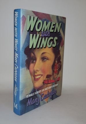 WOMEN WITH WINGS Female Flyers in Fact and Fiction. CADOGAN Mary