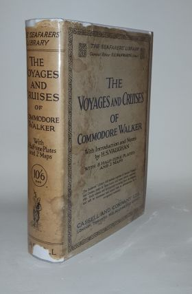 THE VOYAGES AND CRUISES OF COMMODORE WALKER. VAUGHAN H. S. WALKER Commodore