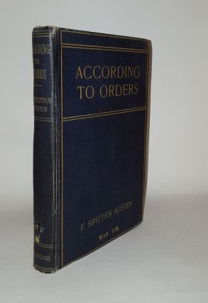 ACCORDING TO ORDERS. AUSTIN F. Britten
